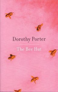The Bee Hut - Dorothy Porter
