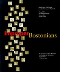 Improper Bostonians: Lesbian and Gay History from the Puritans to Playland - Barney Frank, History Project