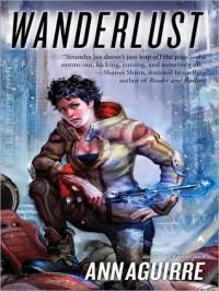 Wanderlust  - Ann Aguirre, Suzanna Duff