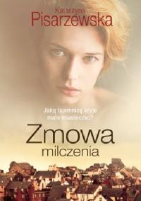 Zmowa milczenia - Katarzyna Pisarzewska
