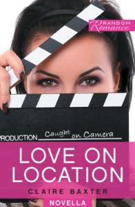 Love on Location (Random Romance) - Claire Baxter