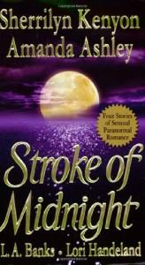 Stroke of Midnight - Sherrilyn Kenyon, Lori Handeland, L.A. Banks, Amanda Ashely