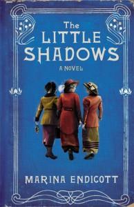 The Little Shadows - Marina Endicott