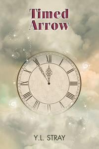 Timed Arrow - Y.L. Stray