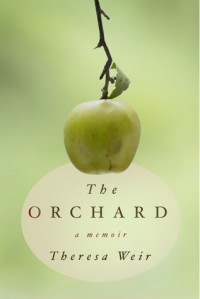 The Orchard: A Memoir - Theresa Weir