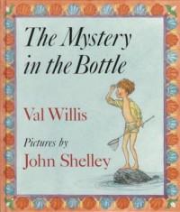 The Mystery in the Bottle - Val Willis, John Shelley