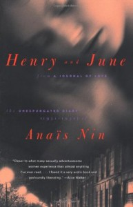 "Henry and June: From ""A Journal of Love""--The Unexpurgated Diary of Anaïs Nin (1931-1932) - Anaïs Nin"