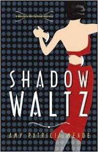 Shadow Waltz - Amy Patricia Meade