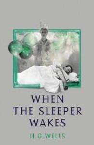 When The Sleeper Wakes - H.G. Wells