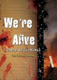 We're Alive: A Story of Survival - Season Two (We're Alive, #2 (Audiocd) - K.C. Wayland, Shane Salk