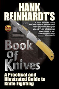 Hank Reinhardt's Book of Knives: A Practical and Illustrated Guide to Knife Fighting - Hank Reinhardt