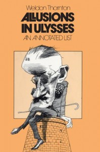 Allusions in Ulysses: An Annoted List - Weldon Thornton