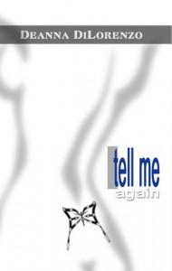Tell Me Again (Tell Me, #2) - Deanna DiLorenzo
