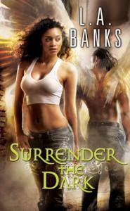 Surrender the Dark - L.A. Banks