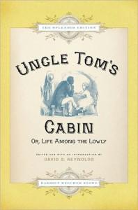 Uncle Tom's Cabin: Or, Life Among the Lowly, The Splendid Edition - Harriet Beecher Stowe, David S. Reynolds, Hammatt Billings
