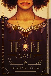 Iron Cast - Destiny Soria