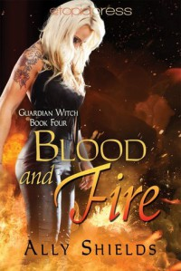 Blood and Fire  - Ally Shields