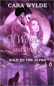 Of Wolves and Dragons - Cara Wylde