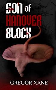 Son of Hanover Block (The Hanover Quartet Book 3) - Gregor Xane