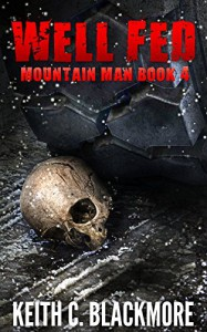 Well Fed (Mountain Man Book 4) - Keith C Blackmore