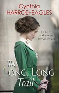 The Long, Long Trail: War at Home, 1917 - Cynthia Harrod-Eagles