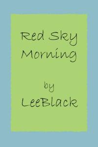 Red Sky Morning - LeeBlack