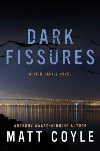 Dark Fissures: A Rick Cahill Novel (Rick Cahill Thrillers) - Matt Coyle