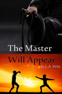 The Master Will Appear - L.A. Witt