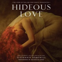 Hideous Love: The Story of the Girl Who Wrote Frankenstein - Stephanie Hemphill, Michelle Ford