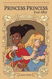 Princess Princess Ever After - Katie O'Neill