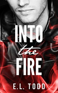 Into The Fire (Gorgeous Entourage Book 1) - Final Edits, E.L. Todd