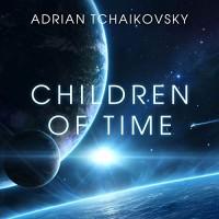 Children of Time - Adrian Tchaikovsky, Mel Hudson