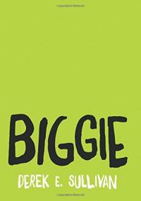 Biggie - Derek E. Sullivan