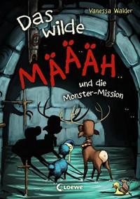 Das wilde Määäh und die Monster-Mission - Vanessa Walder, Zapf
