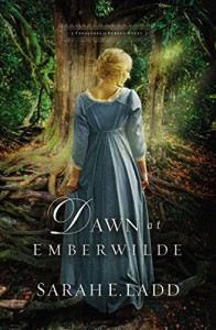 Dawn at Emberwilde (A Treasures of Surrey Novel) - Sarah E. Ladd