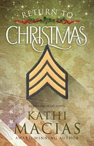 Return to Christmas: A Novel - Kathi Macias