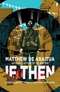 If Then - Matthew De Abaitua