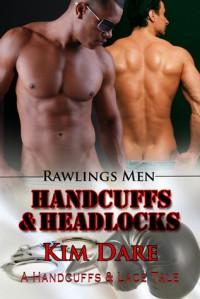 Handcuffs and Headlocks (Rawlings Men, #3) - Kim Dare