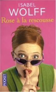 Rose à la rescoussse (Poche) - Isabel Wolff