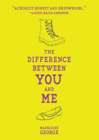 The Difference Between You and Me - Madeleine George