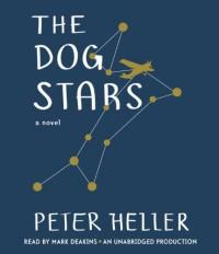 The Dog Stars - Peter Heller, Mark Deakins