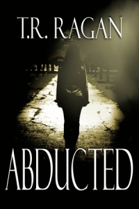 Abducted (The Lizzy Gardner Series, #1) - T.R. Ragan
