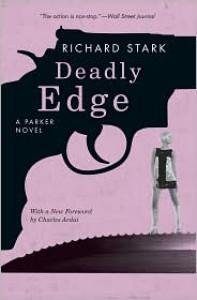 Deadly Edge (Parker, #13) - Richard Stark, Charles Ardai