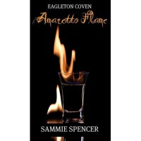 Amaretto Flame - Sammie Spencer