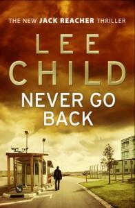 Never Go Back: Jack Reacher 18 - Lee Child