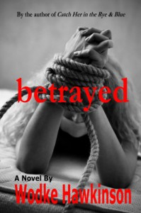 Betrayed - Wodke Hawkinson