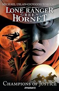 Lone Ranger / Green Hornet: Champions of Justice - Michael Uslan