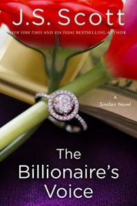 The Billionaire's Voice - J. S. Scott