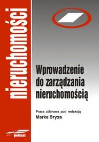Wprowadzenie do zarządzania nieruchomością - Marek Bryx