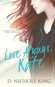 Love Always, Kate - D. Nichole King